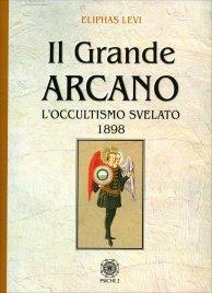 IL GRANDE ARCANO L'occultismo svelato 1898 di Eliphas Levi