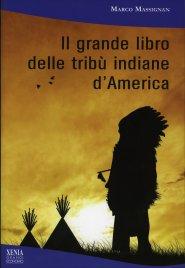IL GRANDE LIBRO DELLE TRIBù INDIANE D'AMERICA di Marco Massignan