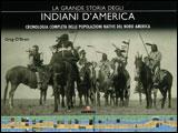 LA GRANDE STORIA DEGLI INDIANI D'AMERICA Cronologia completa delle popolazioni native del nord America di Greg O'Brian