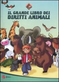 IL GRANDE LIBRO DEI DIRITTI ANIMALI di LAV