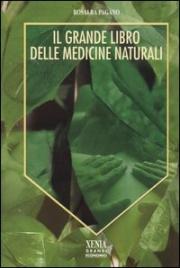 IL GRANDE LIBRO DELLE MEDICINE NATURALI di Rosalba Pagano