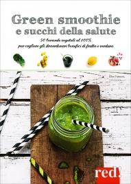 GREEN SMOOTHIE E SUCCHI DELLA SALUTE 50 bevande vegetali al 100% per cogliere gli straordinari benefici di frutta e verdura di Ellen Frémont