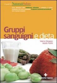 GRUPPI SANGUIGNI E DIETA Come difendersi dalle intolleranze alimentari... di Adolfo Panfili