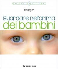 GUARDARE NELL'ANIMA DEI BAMBINI di Bert Hellinger