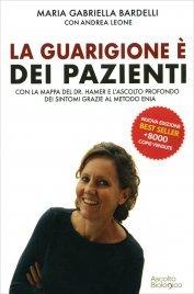 LA GUARIGIONE è DEI PAZIENTI Con la mappa di Hamer e l'ascolto di Claudia Rainville di Maria Gabriella Bardelli