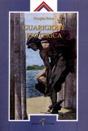 GUARIGIONE ESOTERICA - VOL. 1 di Douglas Baker
