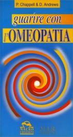 GUARIRE CON L'OMEOPATIA di Peter Chappell, David Andrews