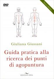 GUIDA PRATICA ALLA RICERCA DEI PUNTI DI AGOPUNTURA (VIDEOCORSO IN DVD) di Giuliana Giussani