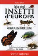 GUIDA DEGLI INSETTI D'EUROPA Atlante illustrato a colori di Michael Chinery