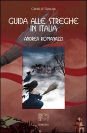 GUIDA ALLE STREGHE IN ITALIA di Andrea Romanazzi