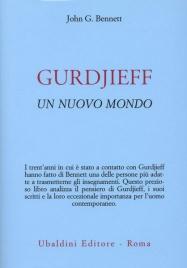 GURDJIEFF Un nuovo mondo di John G. Bennett