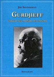 GURDJIEFF Viaggio nel mondo dell'anima di Joe Santangelo