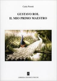 GUSTAVO ROL, IL MIO PRIMO MAESTRO di Carla Perotti