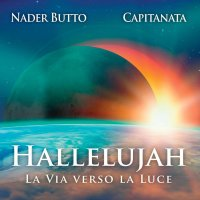 HALLELUJAH - LA VIA VERSO LA LUCE di Capitanata, Nader Butto