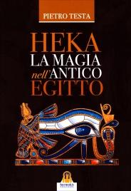 HEKA - LA MAGIA NELL'ANTICO EGITTO di Pietro Testa