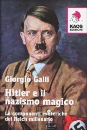 HITLER E IL NAZISMO MAGICO Le componenti esoteriche del reich millenario di Giorgio Galli
