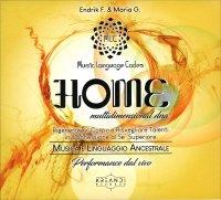 HOME - MULTIDIMENSIONAL DNA - CD 432HZ Musica Ispirata e linguaggio Ancestrale di Endrik Favero, Maria Guastamacchia