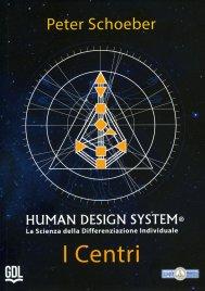 HUMAN DESIGN SYSTEM®- I CENTRI La scienza della differenziazione individuale di Peter Schoeber