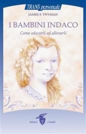 I BAMBINI INDACO (EBOOK) Come educarli ed allevarli di James F. Twyman