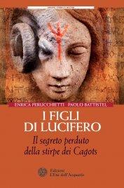 I FIGLI DI LUCIFERO (EBOOK) Il segreto perduto della stirpe dei cagots di Enrica Perucchietti, Paolo Battistel