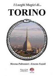I LUOGHI MAGICI DI... TORINO (EBOOK) di Ernesto Fazioli, Morena Poltronieri