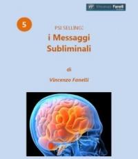 I MESSAGGI SUBLIMINALI (AUDIOCORSO MP3) Audiocorso + eBook + Mappa Mentale di Vincenzo Fanelli