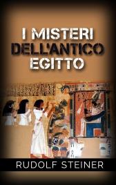 I MISTERI DELL'ANTICO EGITTO (EBOOK) di Rudolf Steiner