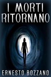 I MORTI RITORNANO (EBOOK) di Ernesto Bozzano