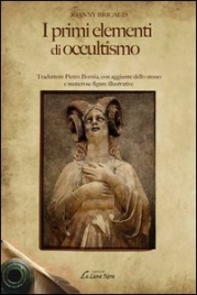 I PRIMI ELEMENTI DI OCCULTISMO di Joanny Bricaud