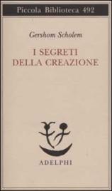 I SEGRETI DELLA CREAZIONE di Gershom Scholem