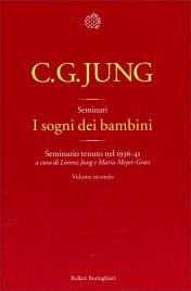 I SOGNI DEI BAMBINI - VOL. 2 Seminario tenuto nel 1936-41 di Carl Gustav Jung