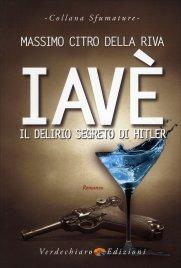 IAVè Il delirio segreto di Hitler di Massimo Citro