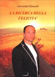 LA RICERCA DELLA FELICITà di Giovanni Ginnetti