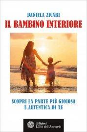 IL BAMBINO INTERIORE (EBOOK) Scopri la parte più gioiosa e autentica di te di Daniela Zicari
