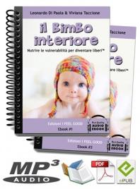 IL BIMBO INTERIORE (AUDIO-EBOOK) Nutrire le vulnerabilità per diventare liberi di Leonardo Di Paola, Viviana Taccione