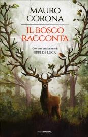 IL BOSCO RACCONTA di Mauro Corona