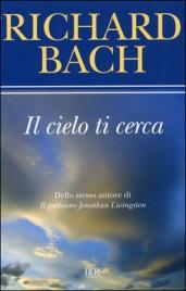 IL CIELO TI CERCA - ED. TASCABILE di Richard Bach