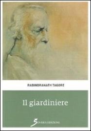 IL GIARDINIERE di Rabindranath Tagore