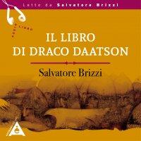 IL LIBRO DI DRACO DAATSON (AUDIOLIBRO MP3) di Salvatore Brizzi