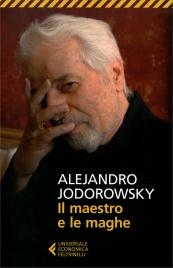 IL MAESTRO E LE MAGHE di Alejandro Jodorowsky