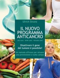 IL NUOVO PROGRAMMA ANTICANCRO (EBOOK) Disattivare il gene del tumore è possibile! di Ulrich Strunz