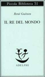 IL RE DEL MONDO di René Guénon