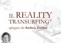 IL REALITY TRANSURFING (VIDEOCORSO DIGITALE) I metodi, le tecniche ed i segreti per realizzare il proprio destino cavalcando le onde della nuova era di Andrea Zurlini