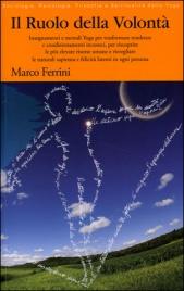 IL RUOLO DELLA VOLONTà di Marco Ferrini