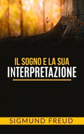 IL SOGNO E LA SUA INTERPRETAZIONE (EBOOK) di Sigmund Freud