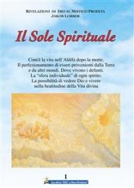 IL SOLE SPIRITUALE - VOL. 1 (EBOOK) di Jakob Lorber
