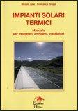 IMPIANTI SOLARI TERMICI Manuale per ingegneri, architetti, installatori di Niccolò Aste, Francesco Groppi