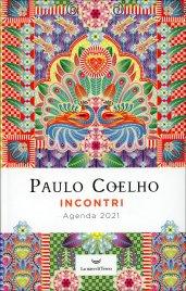 INCONTRI - AGENDA 2021 DI PAULO COELHO di Paulo Coelho