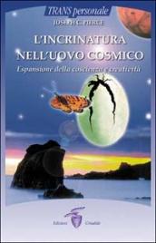 L'INCRINATURA NELL'UOVO COSMICO Espansione della coscienza e creatività di Joseph C. Pierce