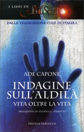 INDAGINE SULL'ALDILà Vita oltre la vita di Ade Capone